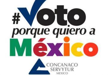 """LANZA CONCANACO SERVYTUR  LA CAMPAÑA """"YO VOTO PORQUE QUIERO A MÉXICO"""""""